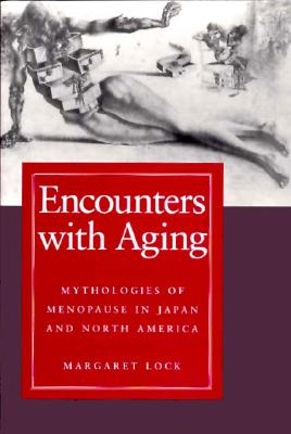 Encounters With Aging By Lock, Margaret